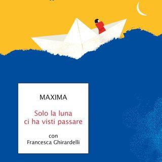 Francesca Ghirardelli - Solo la luna ci ha visti passare