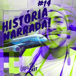 #14 / H.N #1 - HISTÓRIA NARRADA - Um avião e sua vida!