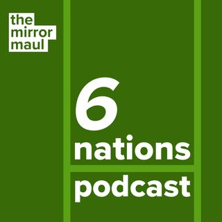 The Mirror Maul Six Nations Podcast