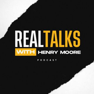"""Real Talks"" with Henry Moore"