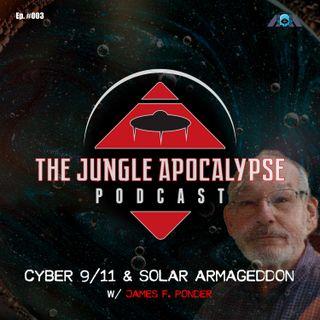 Episode 3 - Cyber 9/11 & Solar Armageddon w/ James Ponder