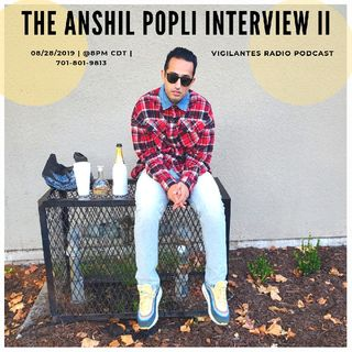 The Anshil Popli Interview II.