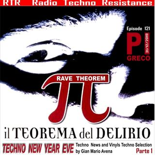 PI GRECO - IL TEOREMA DEL DELIRIO - NYE 2019-2020  episode 121 - RTR Radio Techno Resistance