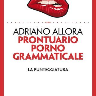 "Adriano Allora ""Prontuario pornogrammaticale"""