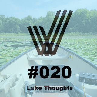 Episode 20 - Dream Big (The Five F's) - Lake Thoughts