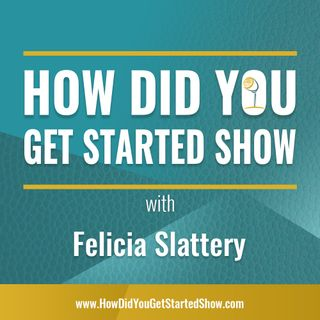 How Did You Get Started Show