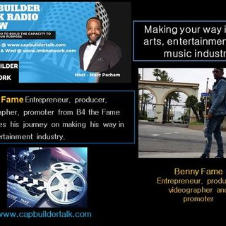 CAPBuilder Talk - Benny Fame Making your way in the entertainment industry