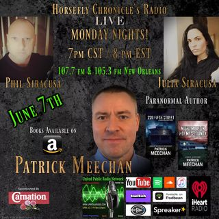 Horsefly Chronicle's Radio w/ Philip 7 Julia Siracusa Special Guest Patrick Meechan