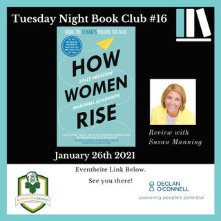 Tuesday Night Book Club #16 - How Women Rise - Reviewed by Susan Manning