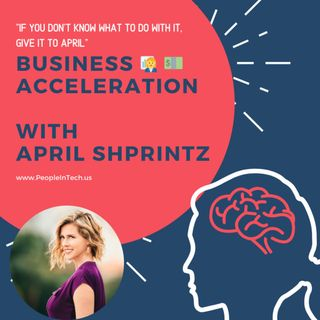 Business Acceleration 💥 with April Shprintz 👩‍💼