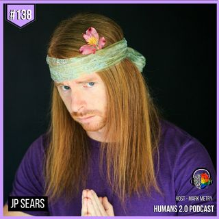 #138 - JP Sears | Learning From Ultra-Spiritual Laughter