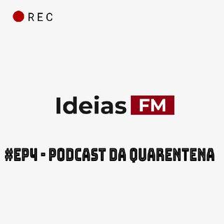 #Ep4 - Podcast da Quarentena