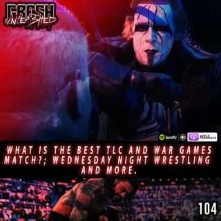 What Is The Best TLC and War Games Match? Wednesday Night Wrestling and more | 104