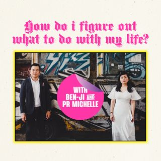 How Do I Figure Out What To Do With My Life? - Panel with Ben-ji, Pr Michelle & Pr Andy