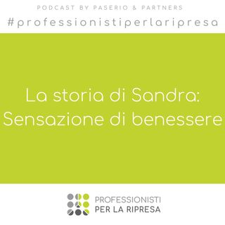 La storia di Sandra - Ep.1 Sensazione di benessere