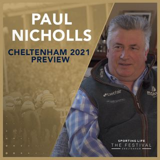Racing Podcast Special: Paul Nicholls' Cheltenham 2021 Preview