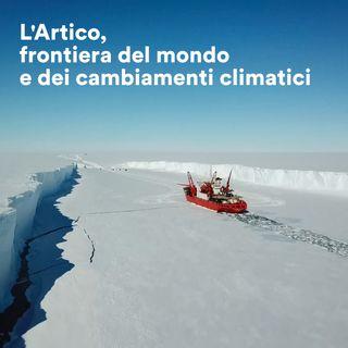 L'Artico, frontiera del mondo e dei cambiamenti climatici