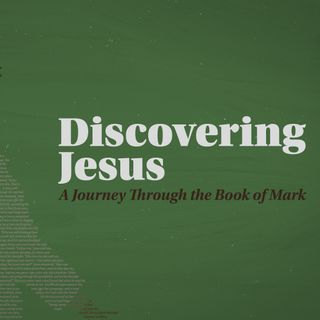 Discovering Jesus Week 16 | Pastor Adam Jackson