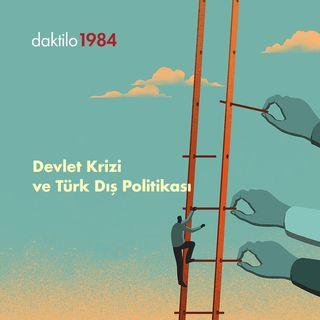 Türkiye'nin Devlet Problemi ve Dış Politika | Bülent Aras & Burak Durgut | Yerden Yüksek #5