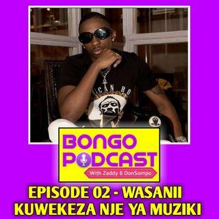 EP 02 - Wasanii Kuwekeza Nje ya Muziki