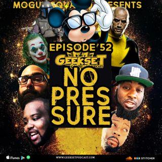 Geekset Episode 52: No Pressure