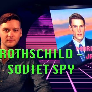 Revelation: Rothschild as Soviet Spy, UK Skripal Case - Jay Dyer & Mark Hackard Live Stream