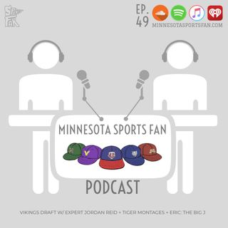 Ep. 49: Vikings Draft w/Expert Jordan Reid + Tiger Montages, Brandon Buys Taco Bell, and Eric: The Big J,