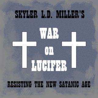 War on Lucifer episode 2: Pot Luck, Fake Deaths, False Prophets, False Heroes