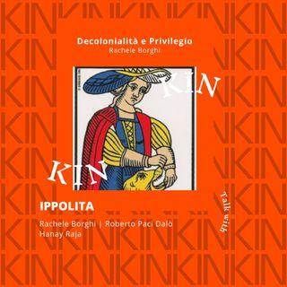 KIN 2021 - Ippolita #2 - Decolonialità e Privilegio | Rachele Borghi, Hanay Raja