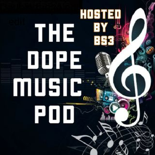 The DOPE Music Pod Vol. 3