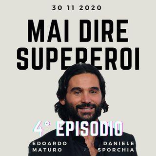 MAI DIRE SUPEREROI - 4° EPISODIO