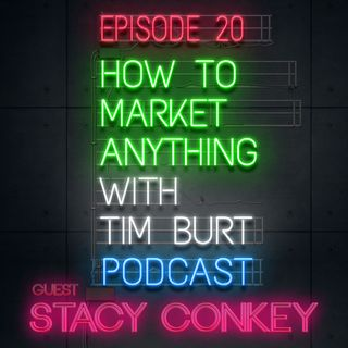 Ep. 20: Stacy Conkey - Real Estate marketing & You (even if you're not in real estate)