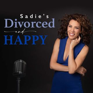 Sadie's Divorced and Happy