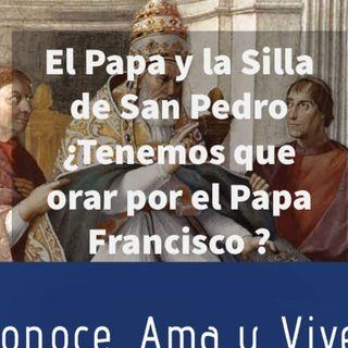 Episodio 167: 🛐 ¿Tenemos que orar por Papa Francisco?  🙏 Diferencia entre el Papa y la Silla de San Pedro ✝️