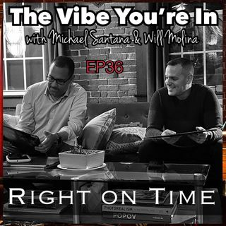 EP36: Right on Time