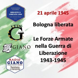 21 aprile 1945 Bologna liberata Le Forze Armate italiane nella Guerra di Liberazione 1943-1945