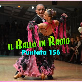 Il ballo in radio - puntata 156