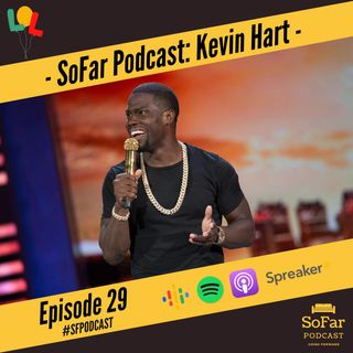 Ep. 29 - Kevin Hart