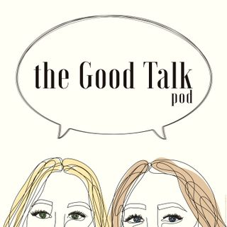The Good Talk Pod EP#3: Pour One Out For Letter Writing