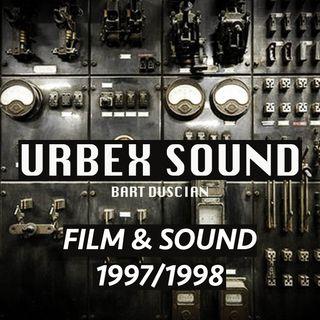 Urbex Sound Ep5 Film & Sound 1997/98