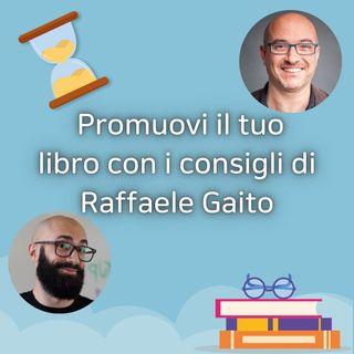 #48. Promuovi il tuo libro con i consigli di Raffaele Gaito