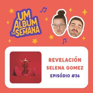 #36 Revelación - Selena Gomez