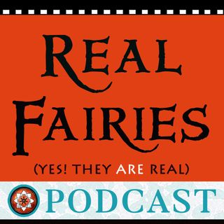 03 Real Fairies Podcast #3 - Your Questions Answered