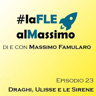 FLEalMassimo  - Episodio 23 - Draghi, Ulisse e le Sirene