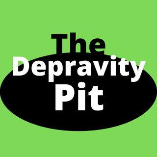 The Depravity Pit
