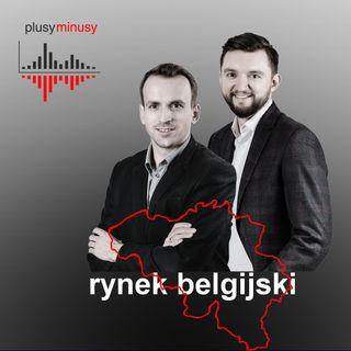 Plusy, minusy #6 - Rynek belgijski
