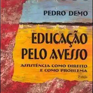 Pedro Demo e a ideia da escola ao avesso: necessidade de pensar uma nova realidade!