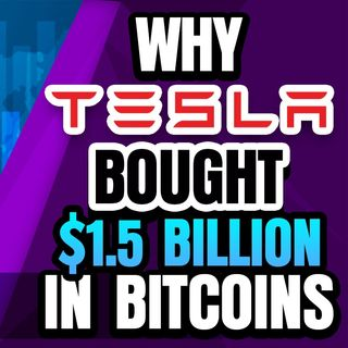 Why Tesla Bought 1.5 BILLION Worth Of Bitcoins?