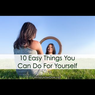 10 Easy Things You Can Do for Yourself