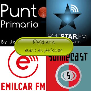 87 Podcharla 3 Redes de Podcasts
